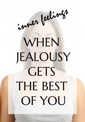 INNER FEELINGS - WHEN JEALOUSY GETS THE BEST OF YOU